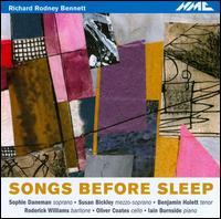 Richard Rodney Bennett: Songs Before Sleep - Benjamin Hulett (tenor); Iain Burnside (piano); Oliver Coates (cello); Roderick Williams (baritone);...