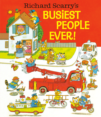 Richard Scarry's Busiest People Ever! - Scarry, Richard