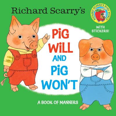 Richard Scarry's Pig Will and Pig Won't - Scarry, Richard