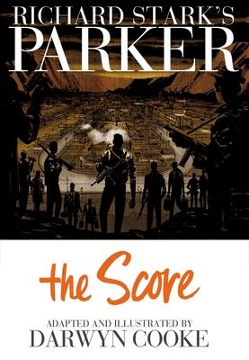 Richard Stark's Parker: The Score - Stark, Richard