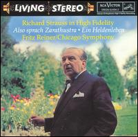 Richard Strauss: Also sprach Zarathustra; Ein Heldenleben - John Weicher (violin); Chicago Symphony Orchestra; Fritz Reiner (conductor)