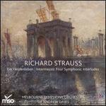 Richard Strauss: Ein Heldenleben; Intermezzo - Four Symphonic Interludes