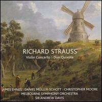 Richard Strauss: Violin Concerto; Don Quixote - Christopher Moore (viola); Daniel Müller-Schott (cello); James Ehnes (violin); Melbourne Symphony Orchestra;...