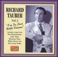 Richard Tauber, Vol. 2: I'm In Love With Vienna - Richard Tauber