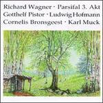 Richard Wagner: Parsifal, Act 3 - Cornelis Bronsgeest (baritone); Gotthelf Pistor (tenor); Ludwig Hoffmann (bass);...