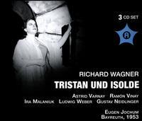 Richard Wagner: Tristan und Isolde (Bayreuth, 1953) - Astrid Varnay (vocals); Eugene Tobin (vocals); Gerhard Stolze (vocals); Gustav Neidlinger (vocals); Hasso Eschert (vocals);...