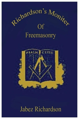 Richardson's Moniter Of Freemasonry - Richardson, Jabez, and Books, Lushena