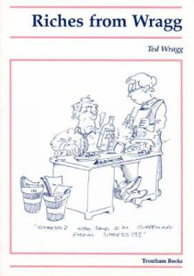 Riches from Wragg - Wragg, E. C., Prof.
