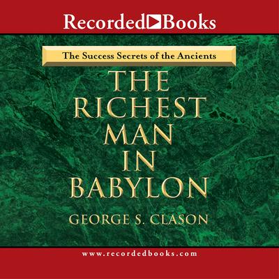 Richest Man in Babylon - Clason, George S, and Ferrone, Richard (Narrator)