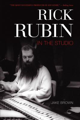 Rick Rubin: In the Studio - Brown, Jake