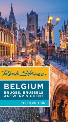 Rick Steves Belgium: Bruges, Brussels, Antwerp & Ghent - Steves, Rick, and Openshaw, Gene