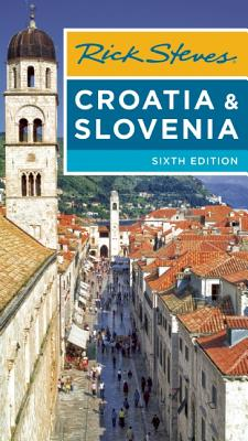 Rick Steves Croatia & Slovenia - Steves, Rick