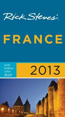 Rick Steves' France 2013 - Steves, Rick