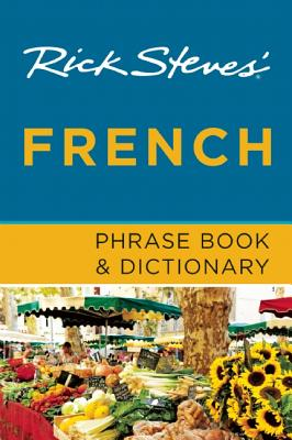 Rick Steves' French Phrase Book & Dictionary - Steves, Rick