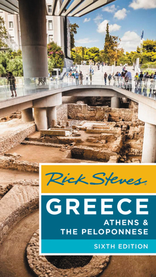 Rick Steves Greece: Athens & the Peloponnese - Steves, Rick, and Hewitt, Cameron, and Openshaw, Gene
