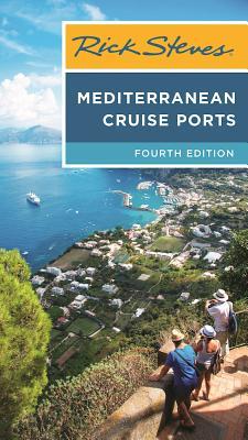 Rick Steves Mediterranean Cruise Ports - Steves, Rick
