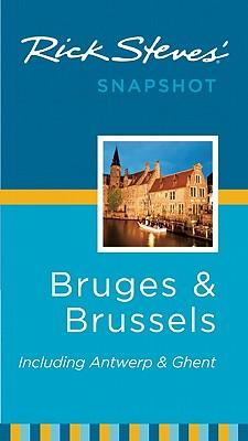 Rick Steves' Snapshot Bruges & Brussels: Including Antwerp & Ghent - Steves, Rick