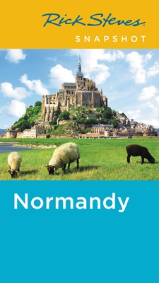 Rick Steves Snapshot Normandy - Steves, Rick, and Smith, Steve