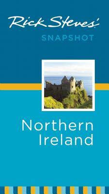 Rick Steves' Snapshot Northern Ireland - Steves, Rick