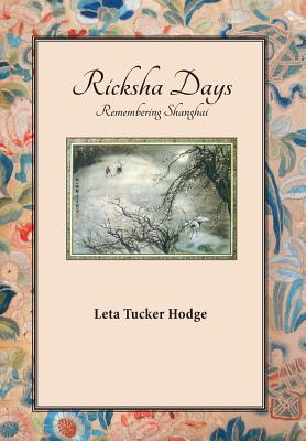 Ricksha Days - Hodge, Leta Tucker