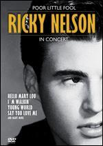 Ricky Nelson: Poor Little Fool - In Concert
