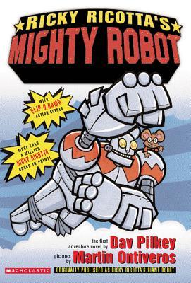 Ricky Ricotta's Mighty Robot: An Adventure Novel - Pilkey, Dav, and Ontiveros, Martin (Illustrator)