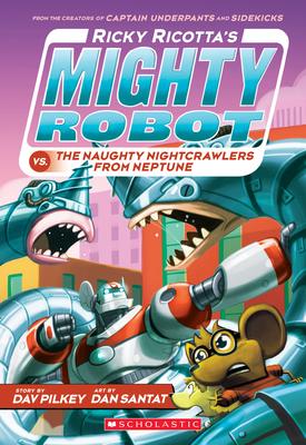 Ricky Ricotta's Mighty Robot vs. the Naughty Nightcrawlers from Neptune (Ricky Ricotta's Mighty Robot #8), Volume 8 - Pilkey, Dav