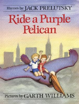 Ride a Purple Pelican - Prelutsky, Jack