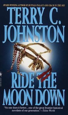Ride the Moon Down - Johnston, Terry C