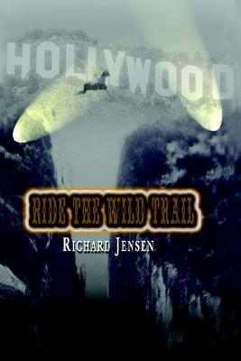 Ride the Wild Trail - Jensen, Richard