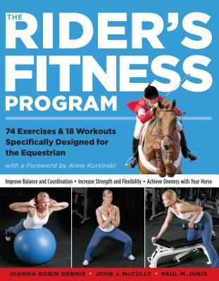 Rider's Fitness Program - Dennis, Dianna R., and McCully, John J., and Juris, Paul M.