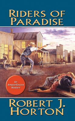 Riders of Paradise - Horton, Robert J