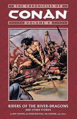 Riders of the River-Dragons: And Other Stories - Thomas, Roy, and Howard, Robert E (Creator)