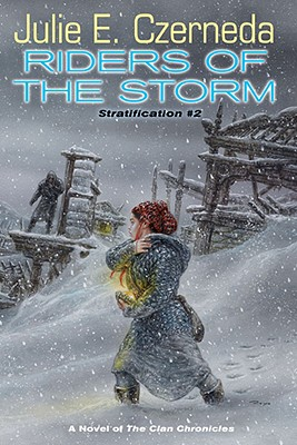 Riders of the Storm: A Novel of the Clan Chronicles - Czerneda, Julie E