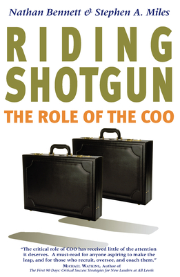 Riding Shotgun: The Role of the COO - Bennett, Nathan, and Miles, Stephen A.