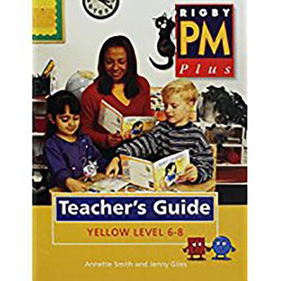 Rigby PM Plus: Teacher's Guide Yellow (Levels 6-8) 2000 - Various