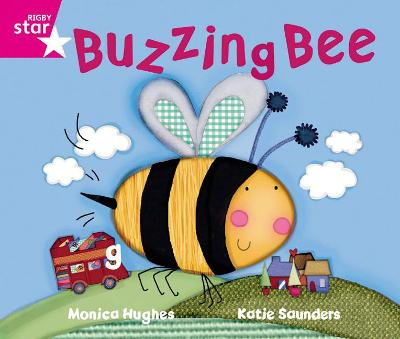 Rigby Star GuidedPhonic Opportunity Readers Pink: The Buzzing Bee -