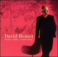 Right Here, Right Now - David Benoit
