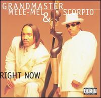 Right Now - Grandmaster Melle Mel