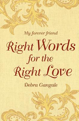 Right Words for the Right Love: My Forever Friend - Gangale, Debra C