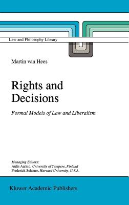 Rights and Decisions: Formal Models of Law and Liberalism - Van Hees, Martin V B P M