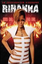 Rihanna: Good Girl, Bad Girl - The Untold Story