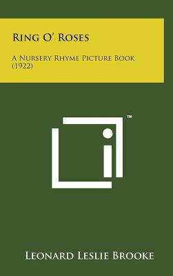 Ring O' Roses: A Nursery Rhyme Picture Book (1922) - Brooke, Leonard Leslie
