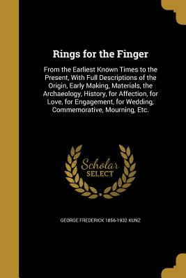Rings for the Finger - Kunz, George Frederick 1856-1932