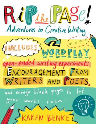 Rip the Page!: Adventures in Creative Writing - Benke, Karen