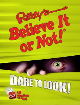 Ripley's Believe It or Not! Dare to Look! - Ripley's Believe It or Not