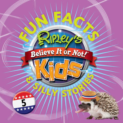 Ripley's Fun Facts and Silly Stories: 5 - Ripley, Robert