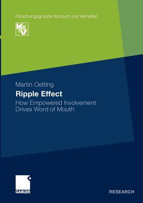 Ripple Effect: How Empowered Involvement Drives Word of Mouth - Oetting, Martin