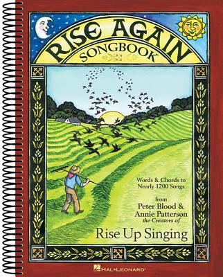 Rise Again Songbook: Words & Chords to Nearly 1200 Songs 9x12 Spiral Bound - Patterson, Annie (Editor), and Blood, Peter (Editor)