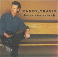 Rise and Shine - Randy Travis